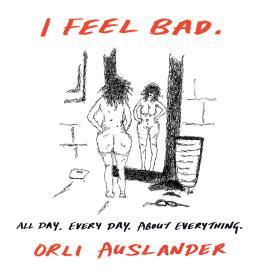 orliauslander-ifeelbadalldayeverydayabouteverything.jpg